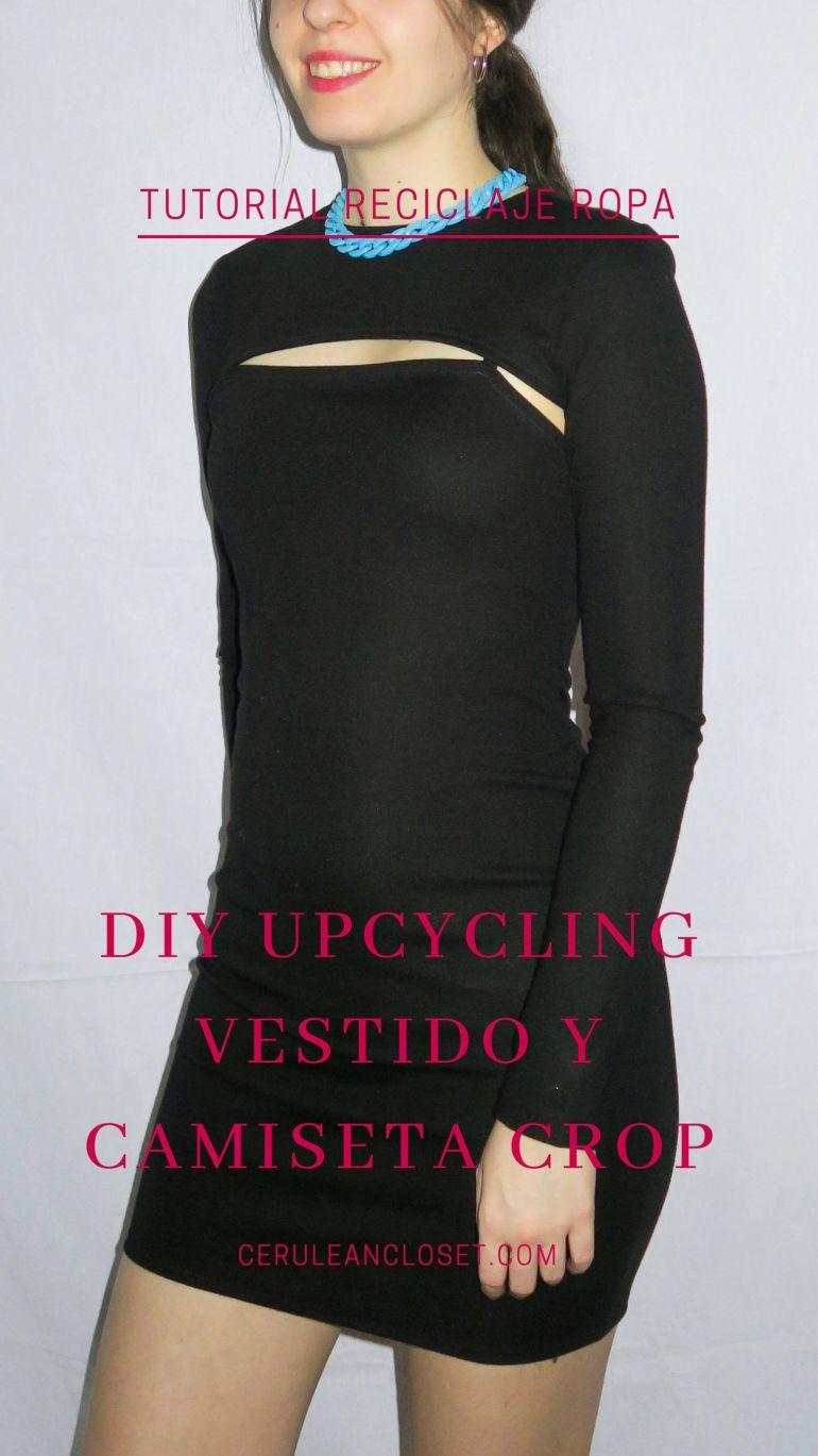 Tutorial reciclaje ropa - DIY upcycling vestido y camiseta crop