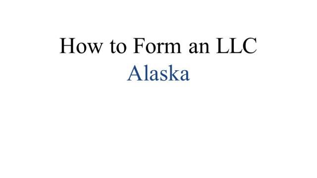 Forming an LLC in Alaska 1
