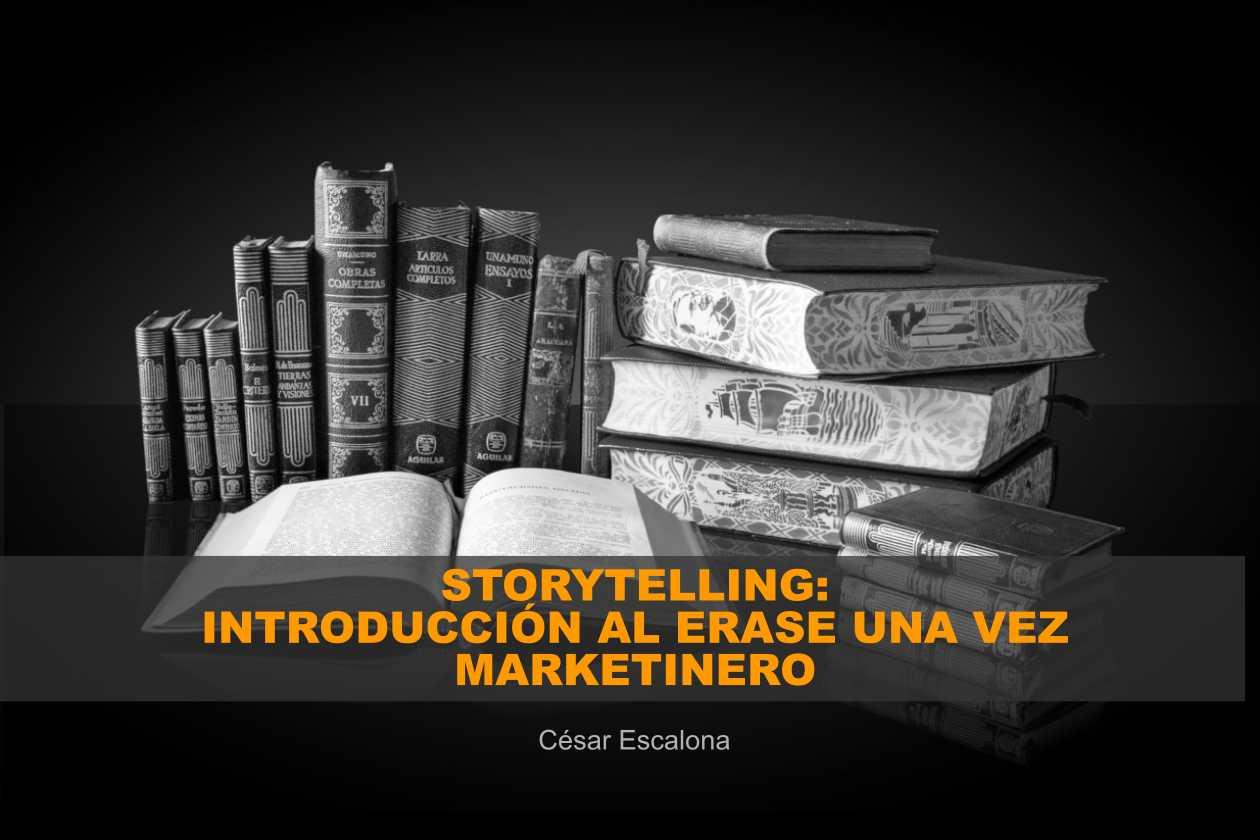 """Storytelling, lo que es y lo que no – una introducción al """"erase una vez"""" marketinero"""