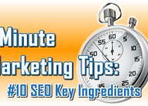 SEO Key Ingredients - 1 Minute Marketing Tips #10 - One minute, one tip, one thing you can do today to improve your marketing!