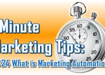 What Is Marketing Automation - 1 Minute Marketing Tips #24 - one minute, one tip, one thing you can do today to improve your marketing!