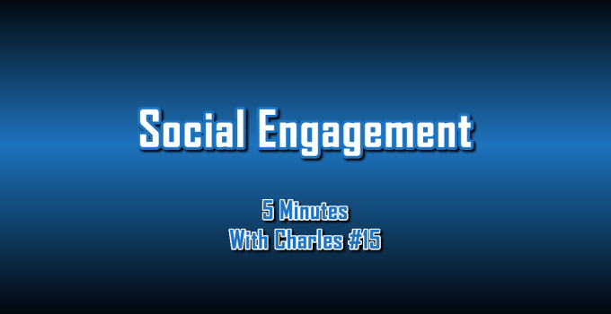 Social Engagement - 5 Minutes With Charles #15 - The Digital Marketing Ninja