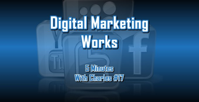 Digital Marketing Works - 5 Minutes With Charles #17 - The Digital Marketing Ninja
