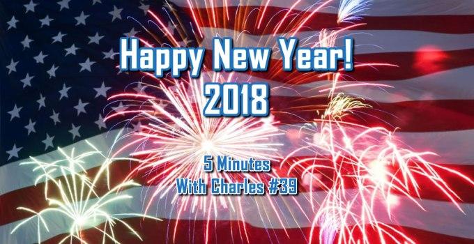 Happy New Year 2018 - 5 Minutes With Charles #39 - The Digital Marketing Ninja