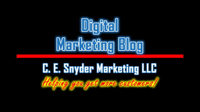 Digital Marketing Blog by C. E. Snyder Marketing LLC - Helping you get more customers!