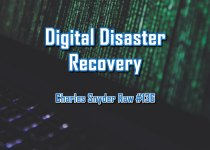 Digital Disaster Recovery - Charles Snyder Raw #136: It's unscripted, unplanned and uncooked!