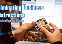 Eliminating Business Distractions - Charles Snyder Raw #4: It's unscripted, unplanned and uncooked!