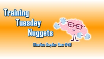 Training Tuesday Nuggets - Charles Snyder Raw #49: It's unscripted, unplanned and uncooked!