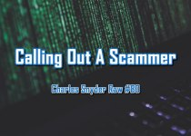 Calling Out A Scammer - Charles Snyder Raw #80: It's unscripted, unplanned and uncooked!