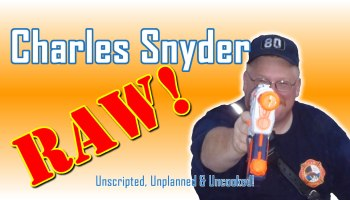 Charles Snyder Raw: It's unscripted, unplanned and uncooked!