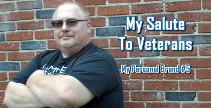 My Salute To Veterans - My Personal Brand #5 by Charles E. Snyder III, CEO of C. E. Snyder Marketing LLC