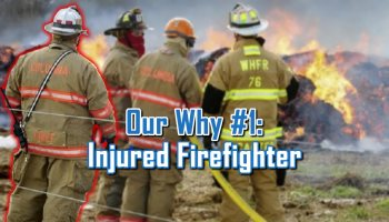 Injured Firefighter - Our Why by C. E. Snyder Marketing LLC
