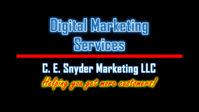 Digital Marketing Services by C. E. Snyder Marketing LLC - We help you get more customers!