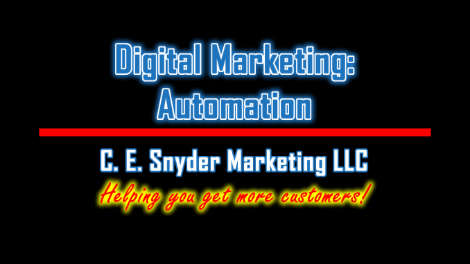 Digital Marketing Automation by C. E. Snyder Marketing LLC - We help you get more customers!