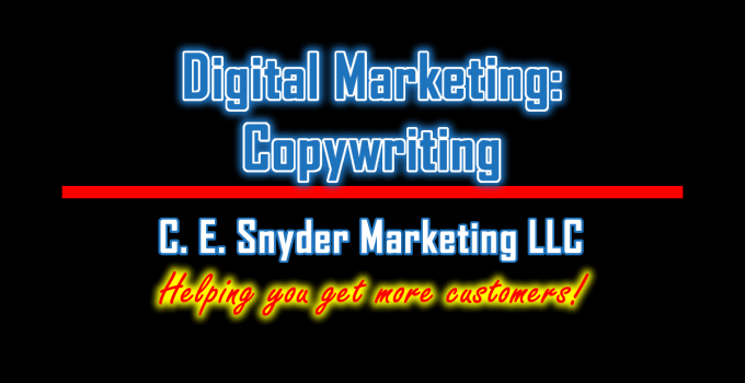 Copywriting Services by C. E. Snyder Marketing LLC - Helping you get more customers!