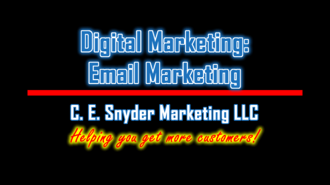 Email Marketing by C. E. Snyder Marketing LLC - Helping you get more customers!