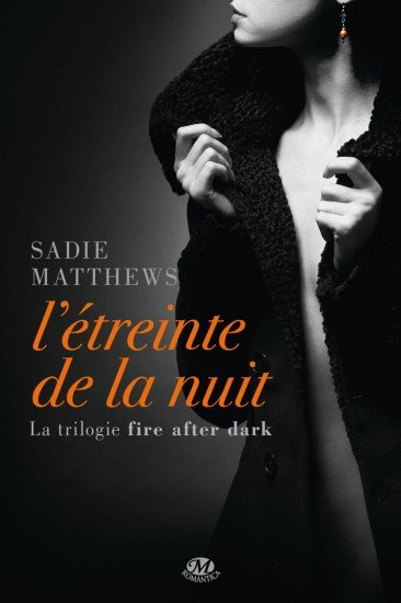etreinte-de-la-nuit-fire-after-dark-de-sadie-matthews