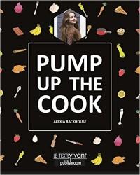 Livre de cuisine : pump up th cook