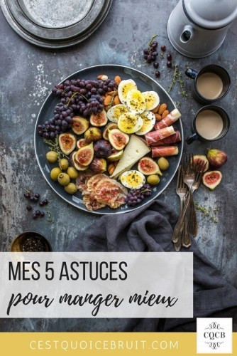 Mes 5 astuces pour manger mieux #food #healthy #astuces