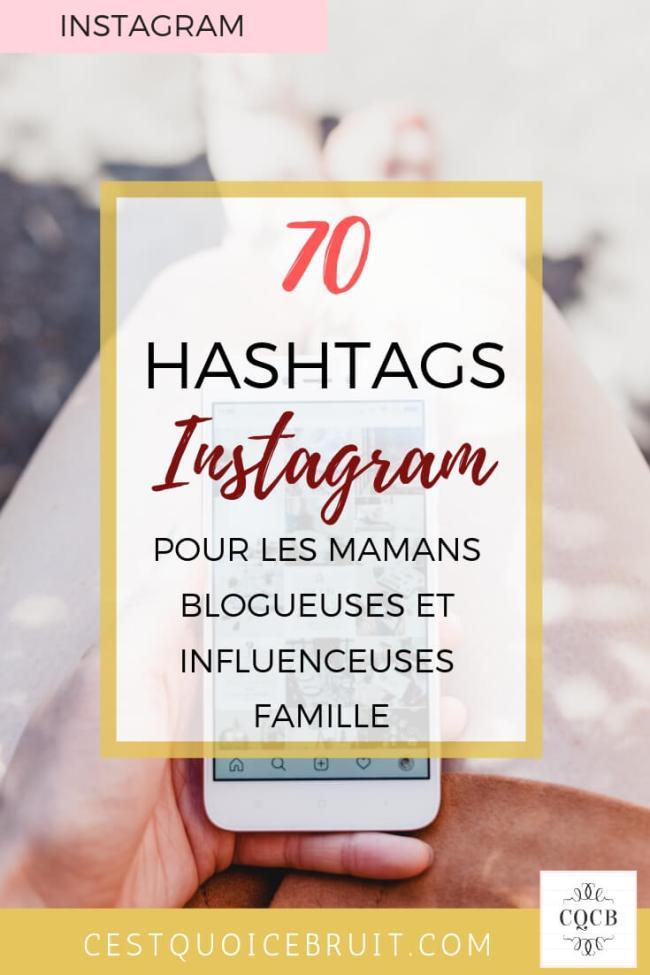 70 hashtags instagram pour les mamans blogueuses et les influenceuses famille #instagram #hashtags #mamanblogueuse #blogfamille #momblogger #influenceuse #famille #socialmedia