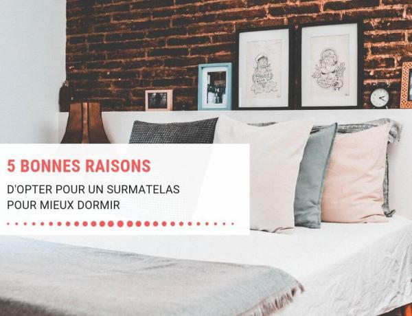 5 bonnes raisons d'opter pour un surmatelas pour mieux dormir
