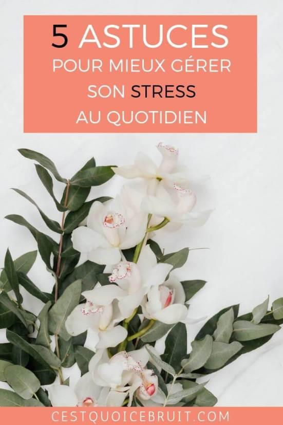 5 astuces pour mieux gérer son stress au quotidien et être plus zen #feelgood #zen #bienêtre #stress #bonheur #hapiness