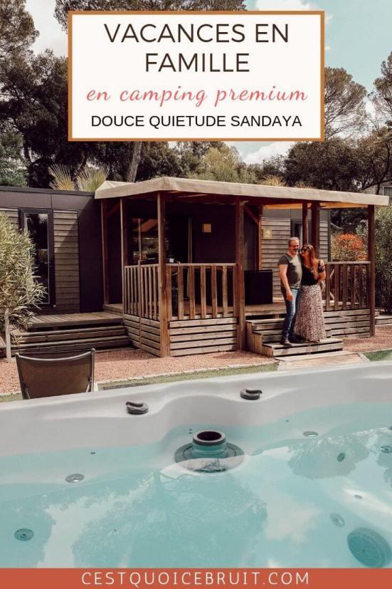 Vacances en famille en camping premium avec jacuzzi dans le Var chez Sandaya Douce Quiétude #vacances #camping #campingluxe #jacuzzi #zen #france #var #travelinfrance