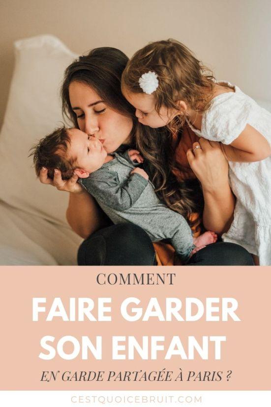 Comment faire garder son enfant en garde partagée à Paris ? #famille #parents #garde #paris