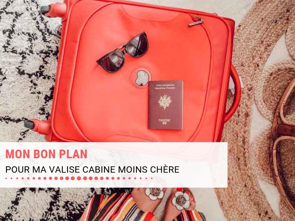Mon bon plan pour ma valise cabine moins cher