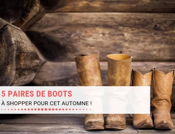 5 paires de boots à shopper cet automne
