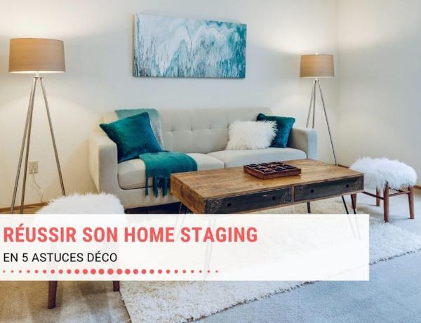 5 astuces pour réussir son home staging