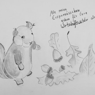 Alle meine Ersparnüsschen gehen für eure Wirtschaftswälder drauf - Zeichnung