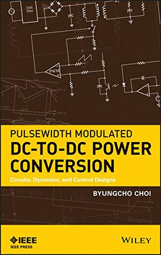 Pulsewidth Modulated DC-to-DC Power Conversion: Circuits. Dynamics. and Control Designs (Hardcover)   天瓏網路書店