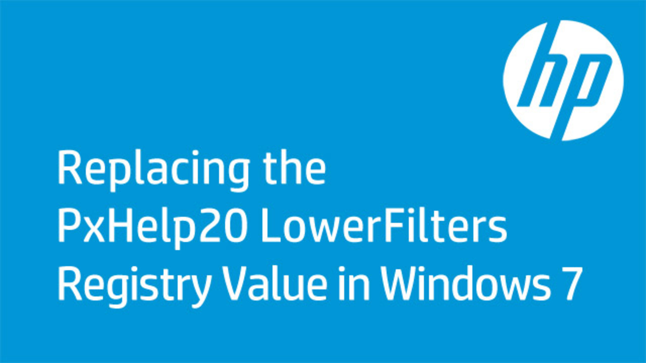 hight resolution of replacing the pxhelp20 lowerfilters registry value in windows 7
