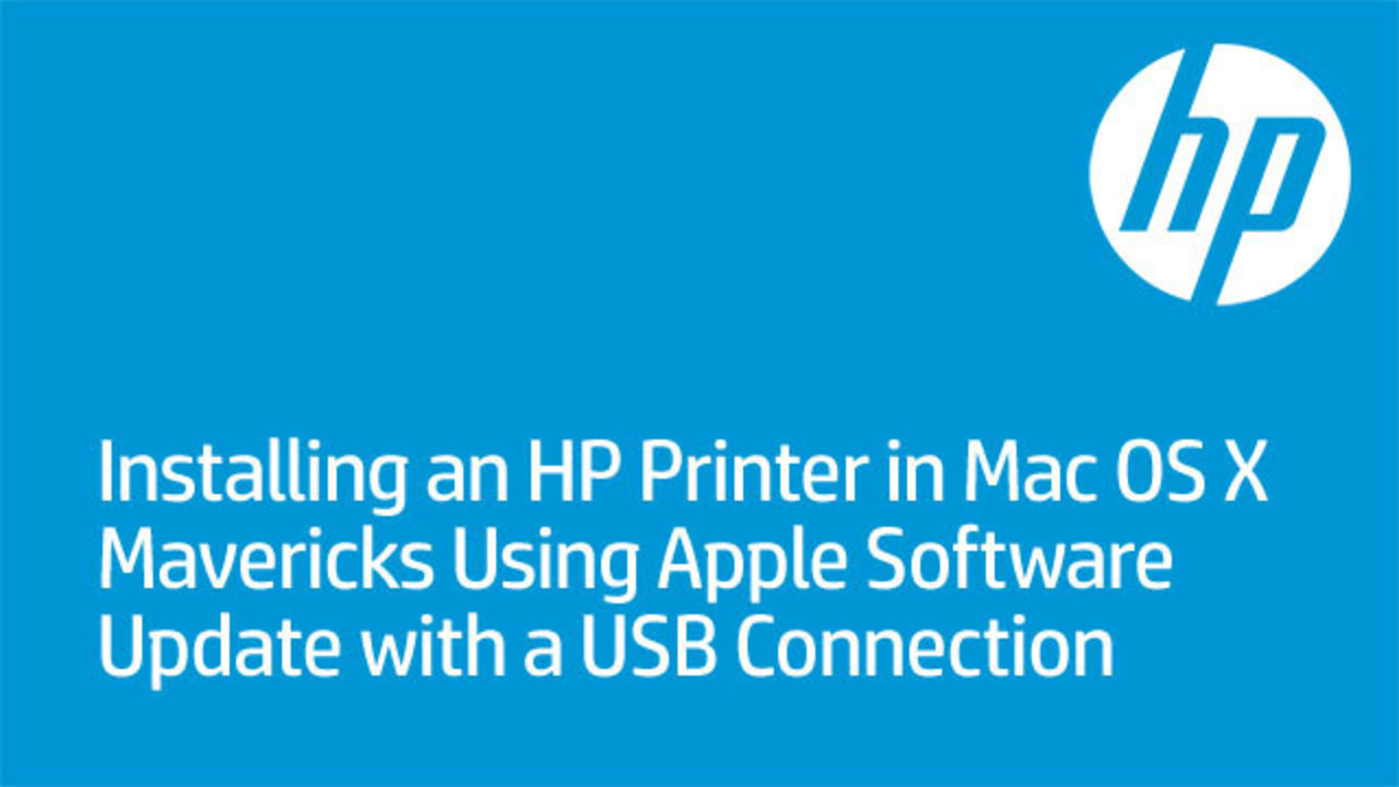 hight resolution of installing an hp printer in mac os x mavericks using apple software update with a usb connection in mac os x 10 9 also known as mavericks hp is providing