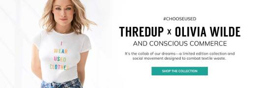 Choose Used. thredUP x Olivia Wilde and Conscious Commerce. Shop the Collection