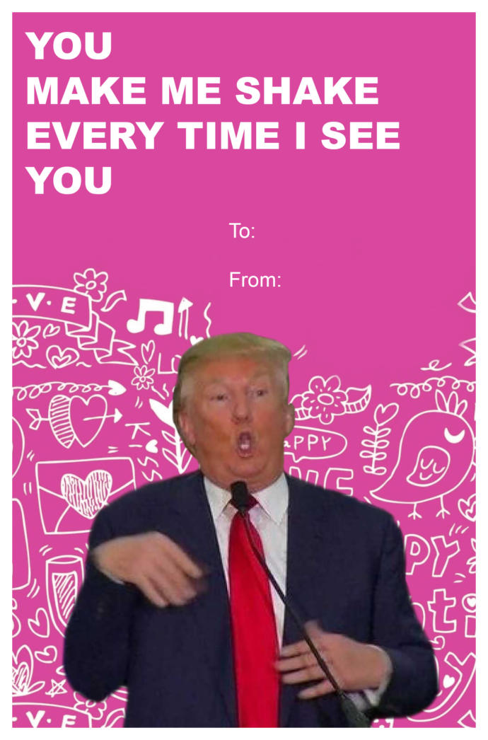 I Made A Trump Valentines Day Card For A Funny Card