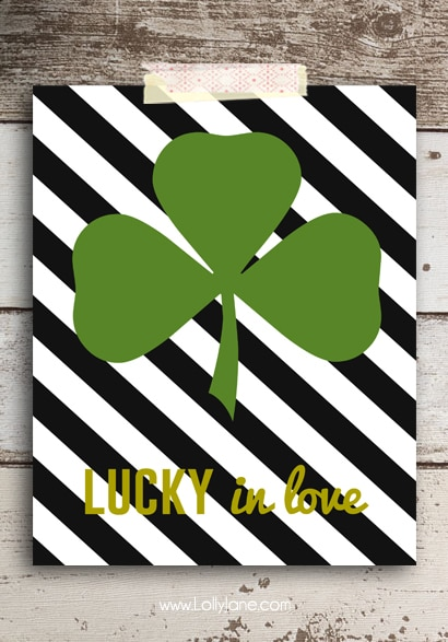 """FREE """"Lucky in Love"""" St. Patrick's Day printable (with 3 other cute sayings to choose from!) via Lolly Jane"""