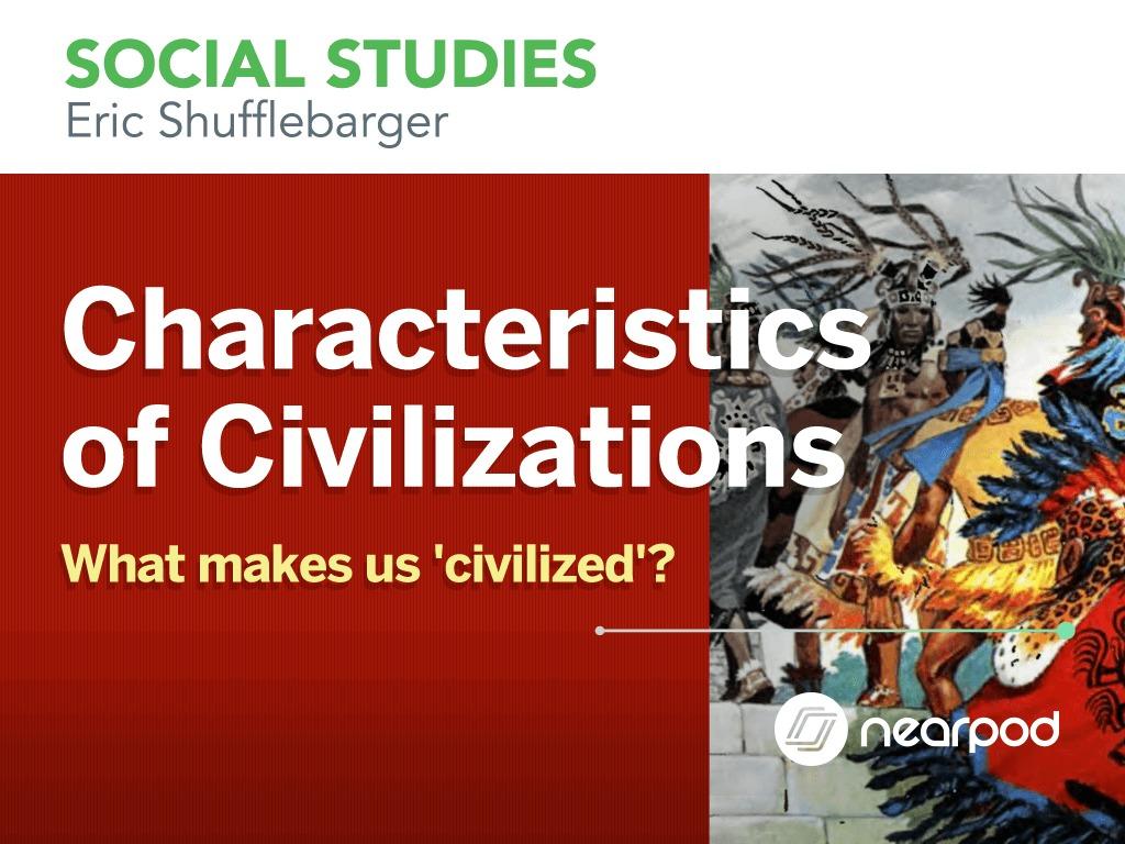 hight resolution of Characteristics of Civilizations