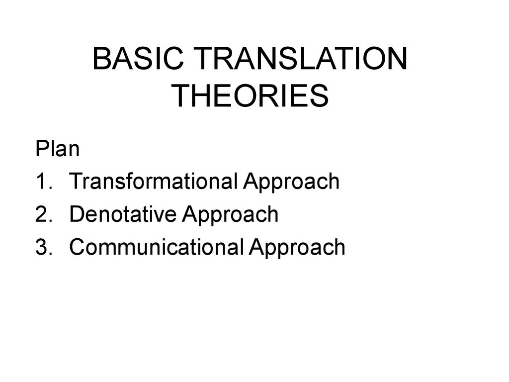 Basic Translation Theories