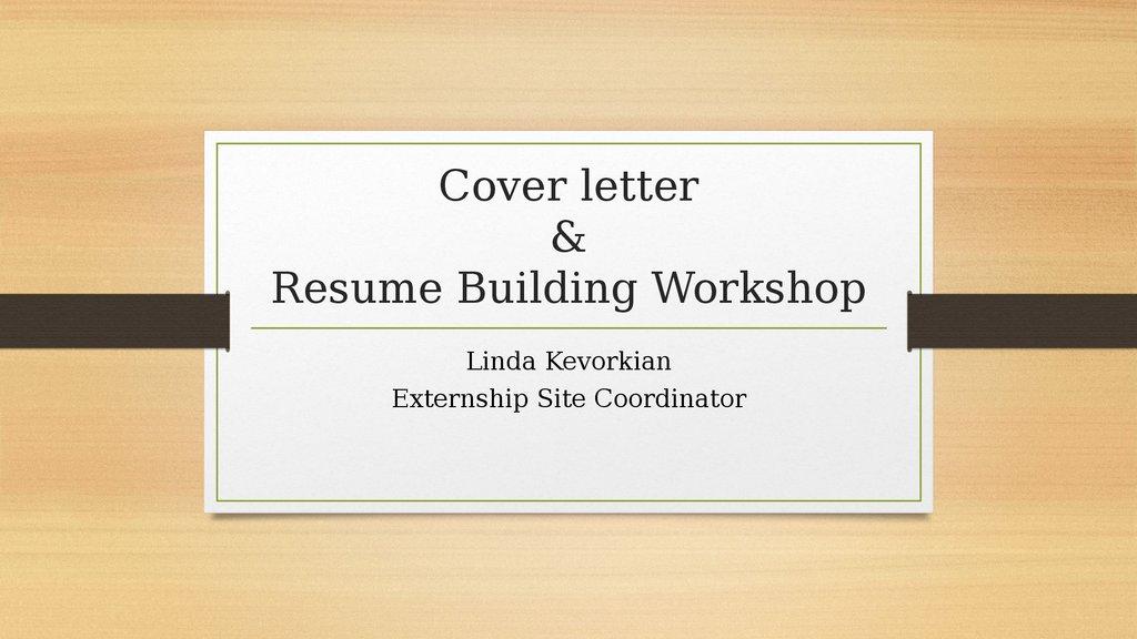 Cover letter  resume building workshop