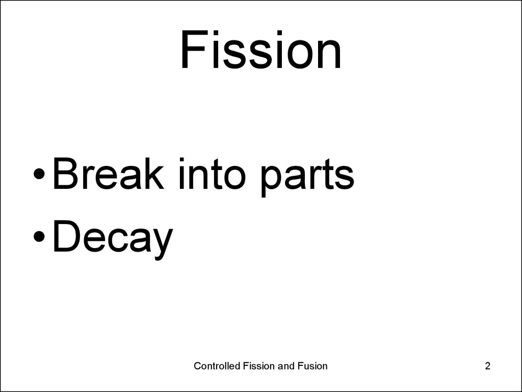 Nuclear Energy, Controlled Fission and Fusion 2016