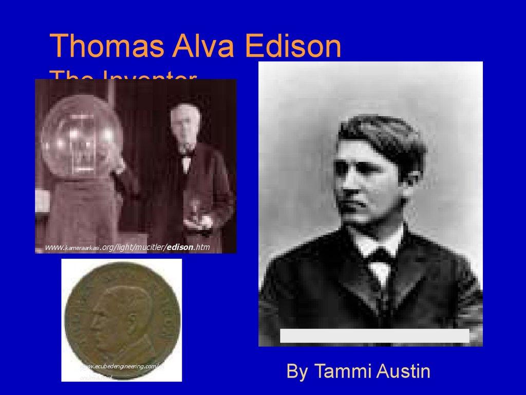 Thomas Alva Edison The Inventor