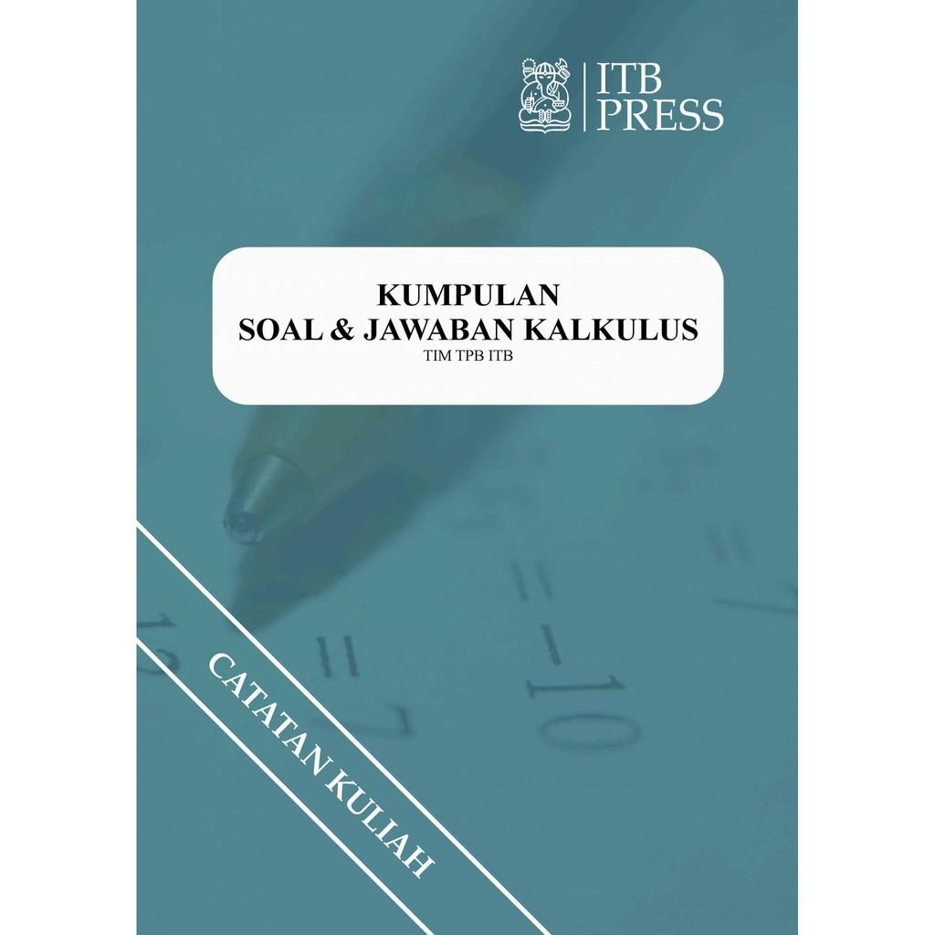 1001 pembahasan uas kalkulus i i kata pengantar sebagaian besar mahasiswa menganggap bahwa. Buku Kumpulan Soal Dan Jawaban Kalkulus Itb Shopee Indonesia