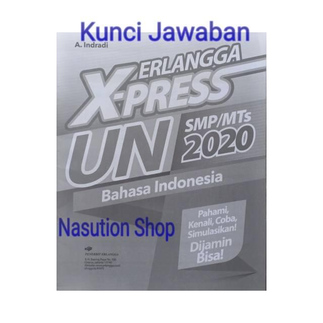 Erlangga xpress un smp bahasa inggris 2018 lengkap kunci jawaban. Buku Xpress Un Bahasa Indonesia Smp Mts 2020 Erlangga Plus Kunci Jawaban Shopee Indonesia