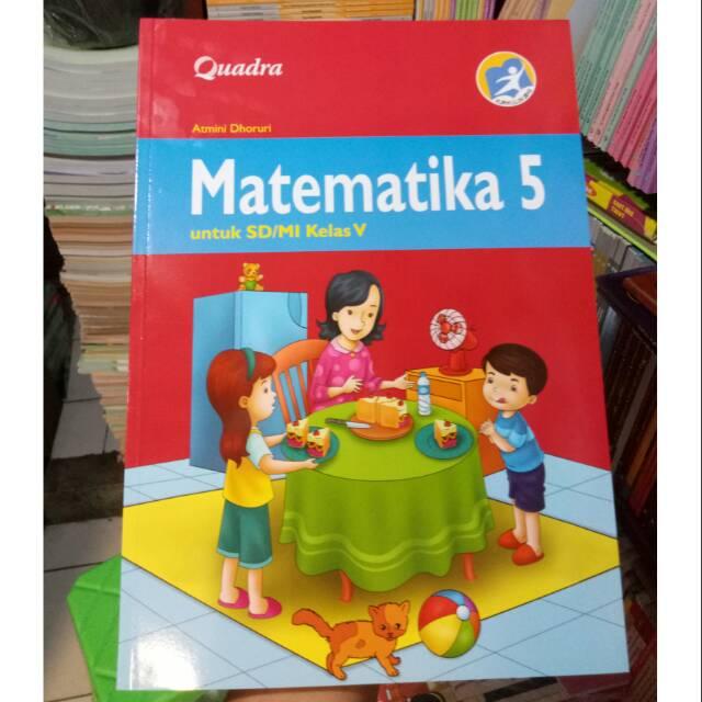 Kunci jawaban soal buku matematika kelas 5 sd/mi senang belajar matematika volume jaring bangun ruang kurikulum 2013 halaman 147, 149, 151,. Buku Matematika Kelas 5 Penerbit Quadra Atmini Dhoruri Original Shopee Indonesia
