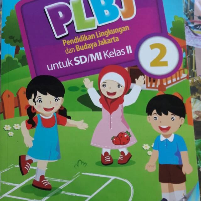 Read borrow and discover more than 1m files for free. Buku Plbj Sd Kls 2 Pendisikan Lingkungan Dan Budaya Jakarta 2013 Shopee Indonesia