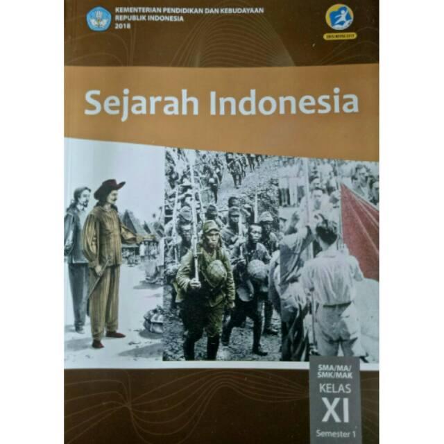 Materi pelajaran sejarah indonesia ini sangat penting bagi peserta didik terutama untuk menumbuhkan kesadaran sejarah, membangun semangat kebangsaan, dan memupuk rasa nasionalisme bagi para pelajar. Buku Kelas 11 SMA MA Sejarah Indonesia Semester 1 Revisi