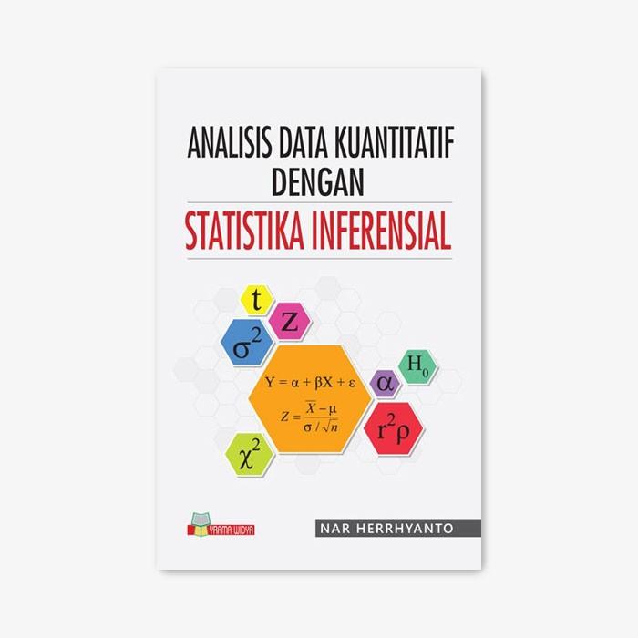 Sampel, statistik dapat digunakan untuk menarik kesimpulan yang berupa : Yrama Widya Buku Analisis Data Kuantitatif Dengan Statistika Inferensial Shopee Indonesia
