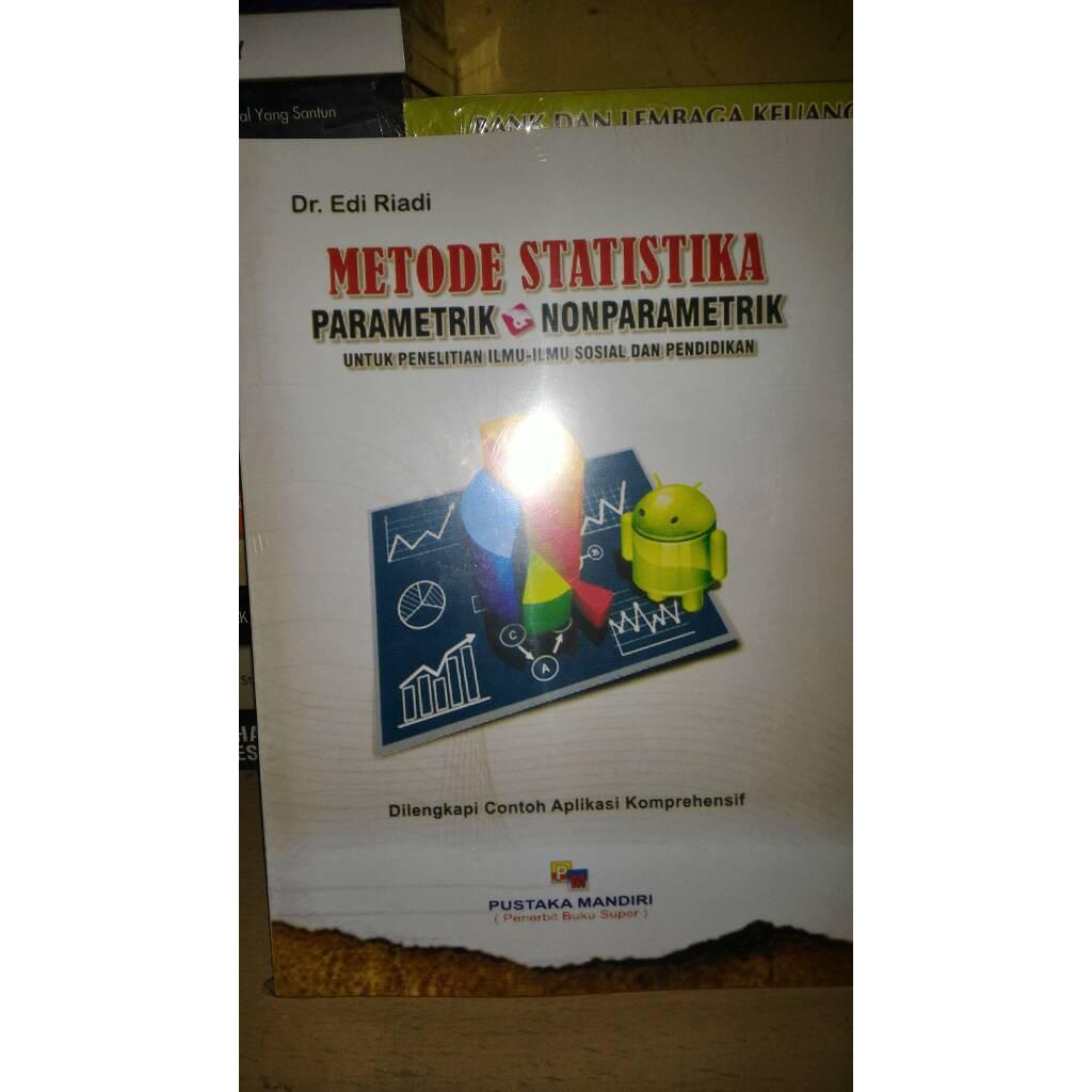 Data berjenis nominal dan ordinal tidak menyebar normal. Metode Statistika Parametrik Nonparametrik By Edi Riadi Shopee Indonesia